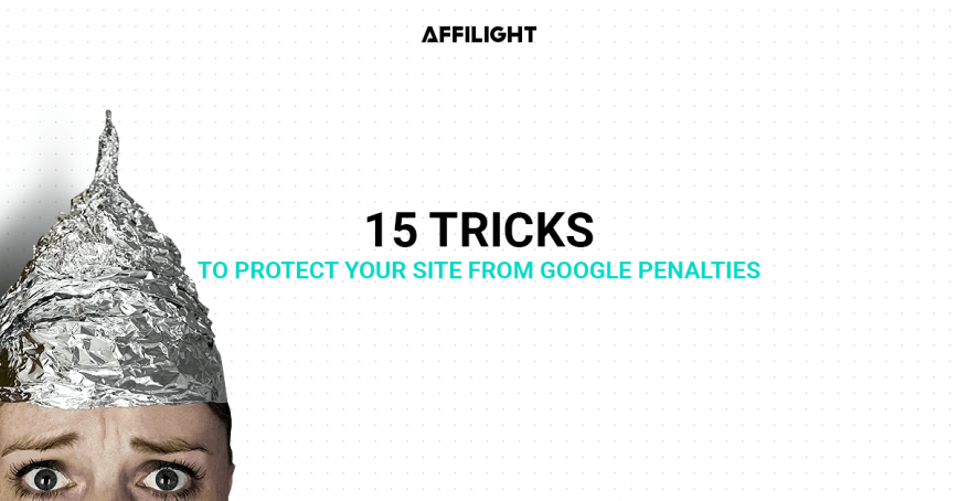 Tricks to Protect Your Site from Google Penalties